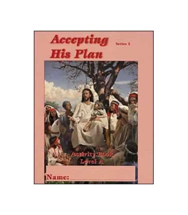 Accepting His Plan -Activity Book Level B