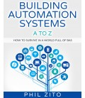 Building Automation Systems A To Z: How To Survive In A World Full Of Bas