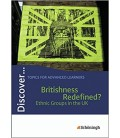 Discover: Britishness Redefined? - Ethnic Groups in the UK: Schülerheft