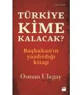 Türkiye Kime Kalacak? Başbakan'ın Yazdırdığı