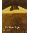 Li Bin Dara Biye Yazar:Roşan Lezgin