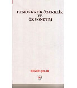 Demokratik Özerklik Ve Öz Yönetim Yazar: Demir Çelik
