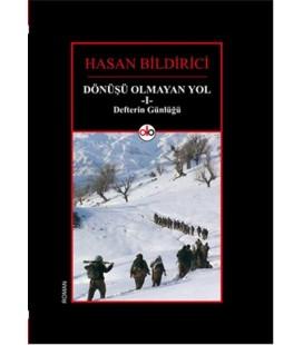 Dönüşü Olmayan Yol 1 - Defterin Günlüğü Yazar: Hasan Bildirici