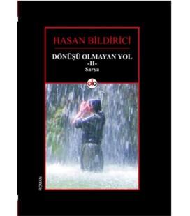 Dönüşü Olmayan yol 2 Sarya Yazar:Hasan Bildirici
