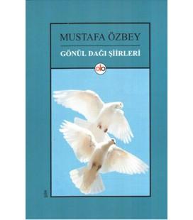 Gönül Dağı Şiirleri Yazar: Mustafa Özbey