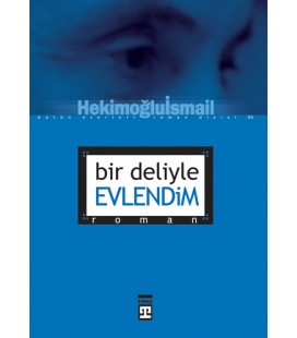 Bir Deliyle Evlendim - Hekimoğlu İsmail - Timaş Yayınları