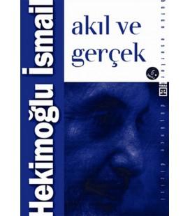 Akıl ve Gerçek - Hekimoğlu İsmail - Timaş Yayınları