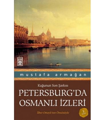Petersburg'da Osmanlı İzleri - Mustafa Armağan - Timaş Yayınları