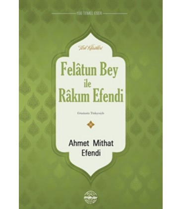 Felatun Bey ve Rakım Efendi Yazar: Ahmet Mithat Efendi