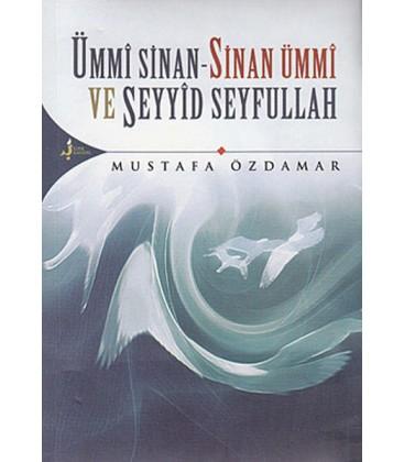 Ümmi Sinan - Sinan Ümmi Ve Seyyid Seyfullah Yazar: Mustafa Özdamar