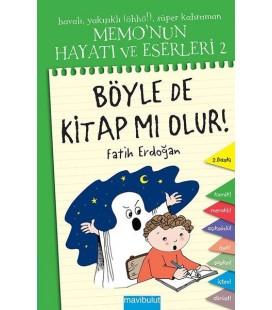 Memo'nun Hayatı ve Eserleri 2 - Böyle de Kitap mı Olur! - Fatih Erdoğan - Mavi Bulut Yayıncılık