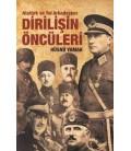 Atatürk ve Yol Arkadaşları DİRİLİŞİN ÖNCÜLERİ - Hüsnü Yamak- Halk Kitabevi
