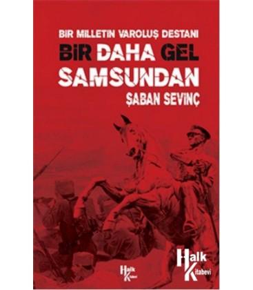 Bir Daha Gel Samsundan - Bir Milletin Varoluş Destanı - Şaban Sevinç - Halk Kitabevi