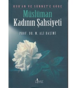 Kur'an ve Sünnet'e Göre Müslüman Kadının Şahsiyeti - Risale Yayınları
