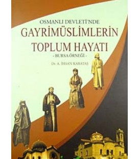 Osmanlı Devleti'nde Gayrimüslimlerin Toplum Hayatı Bursa Örneği