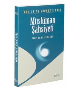 Kur'an ve Sünnete Göre Müslüman Şahsiyeti - M. Ali Haşimi - Risale Yayınları