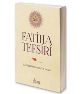 Fatiha Tefsiri - İskilipli Muhammed Atıf Hoca - Risale Yayınları