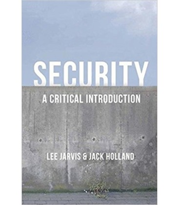 Security - A Critical Introduction - Dr Lee Jarvis, Jack Holland