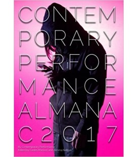 Contemporary Performance Almanac 2017 - Contemporary Performance, Caden Manson (Editor), Daniel Nelson (Editor)