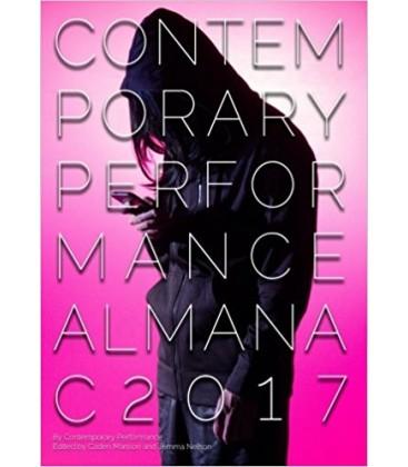 Contemporary Performance Almanac 2017 - Contemporary Performance, Caden Manson (Editor), Daniel Nelson (Editor)
