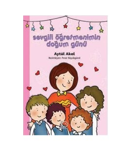 My Dear Teacher's Birthday - Aytül Akal - Spiral Publications