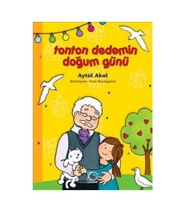 Tonton Dedemin Doğum Günü - Aytül Akal Uçanbalık Yayınları