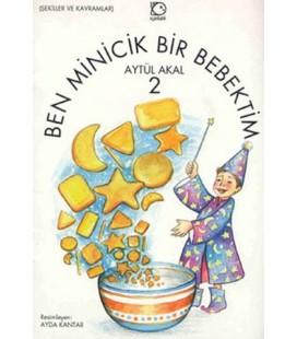 Ben Minicik Bir Bebektim 2 - Aytül Akal - Uçanbalık Yayınları