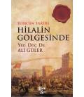 Türk'ün Tarihi Hilalin Gölgesinde - Ali Güler - Halk Kitabevi