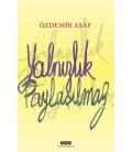 Loneliness Is Not Shared Publisher : Yapı Kredi Yayınları