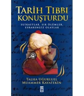 Tarih Tıbbı Konuşturdu Yayınevi : Timaş Yayınları