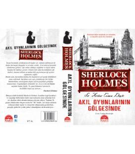 Sherlock Holmes Akıl Oyunlarının Gölgesinde Sir Arthur Conan Doyle