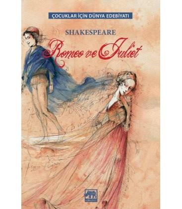 Romeo ve Juliet (Çocuklar İçin Dünya Edebiyatı)