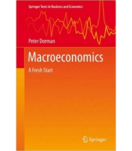 Macroeconomics: A Fresh Start (Springer Texts in Business and Economics)