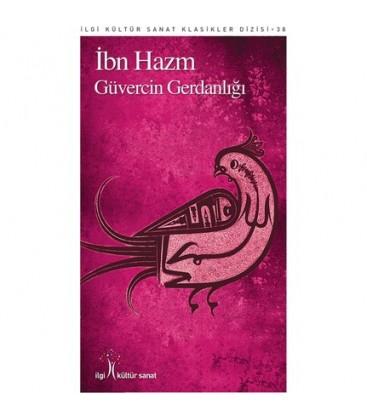 Güvercin Gerdanlığı - İbn Hazm İlgi Kültür Sanat Yayınları