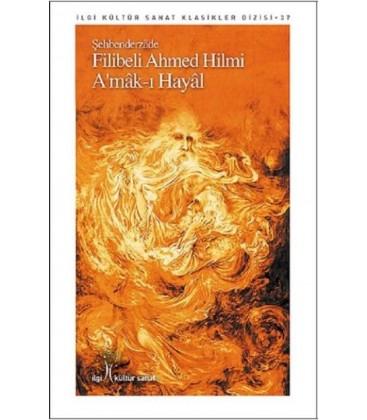 Amak-ı Hayal - Şehbenderzade Filibeli Ahmed Hilmi - İlgi Kültür Sanat Yayıncılı