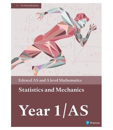 Edexcel AS and A level Mathematics Statistics & Mechanics Year 1/AS