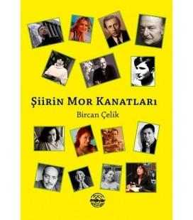 Şiirin Mor Kanatları - Bircan Çelik - Mühür Kitaplığı