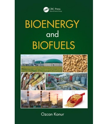 Bioenergy and Biofuels - Ozcan Konur - Biyoenerji ve Biyoyakıt