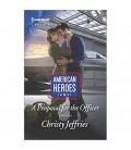 A Proposal for the Officer (American Heroes) by Christy Jeffries