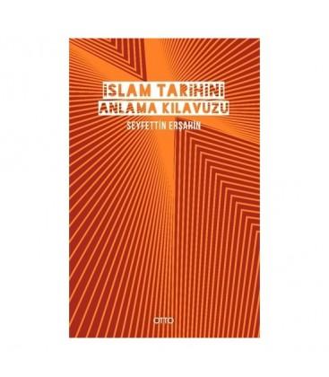 İslam Tarihini Anlama Kılavuzu