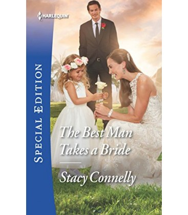 The Best Man Takes a Bride - Stacy Connelly