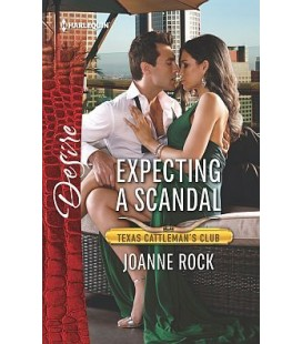 Expecting a Scandal (Texas Cattleman's Club: The Impostor) by Joanne Rock