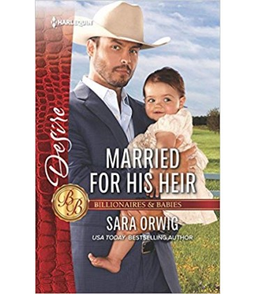 Married for His Heir (Billionaires and Babies) by Sara Orwig