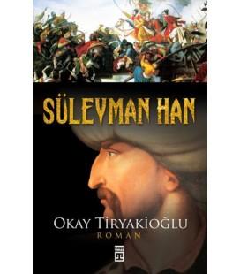 Süleyman Han Yazar: Okay Tiryakioğlu