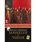 Osmanlı Tarihinde Maskeler ve Yüzler Yazar: Mustafa Armağan