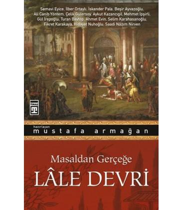 Masaldan Gerçeğe Lale Devri Hazırlayan: Mustafa Armağan