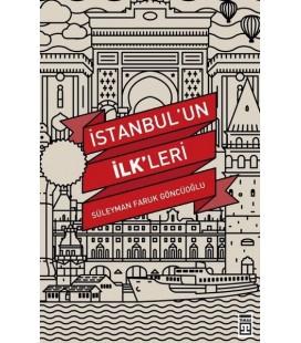 İstanbul'un İlkleri Yazar: Süleyman Faruk Göncüoğlu