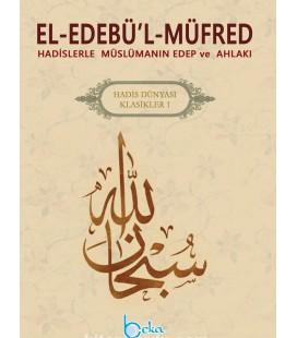 El Edebül Müfred (Hadislerle Müslümanın Edeb ve Ahlakı), İmam Buhari