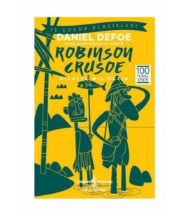 Robinson Crusoe-İş Çocuk Klasikleri Daniel Defoe
