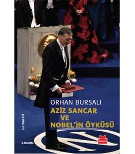 Aziz Sancar ve Nobel'in Öyküsü Orhan Bursalı